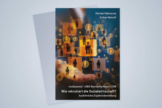 conQuaesso® JOBS Recruiting Report 2018. Wie rekrutiert die Sozialwirtschaft?